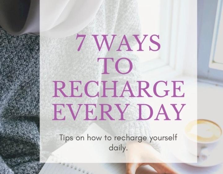 7 Ways To Recharge EveryDay